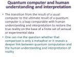 quantum computer and human understanding and interpretation