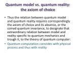 quantum model vs quantum reality the axiom of choice