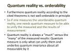 quantum reality vs orderablity