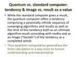 quantum vs standard computer tendency image vs result as a value