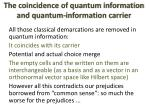 the coincidence of quantum information and quantum information carrier