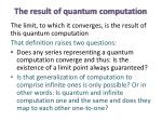 the result of quantum computation