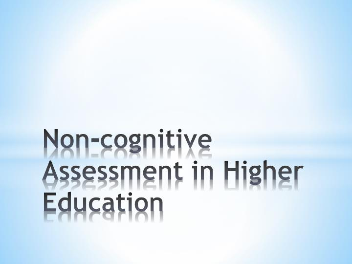 Non cognitive assessment in higher education