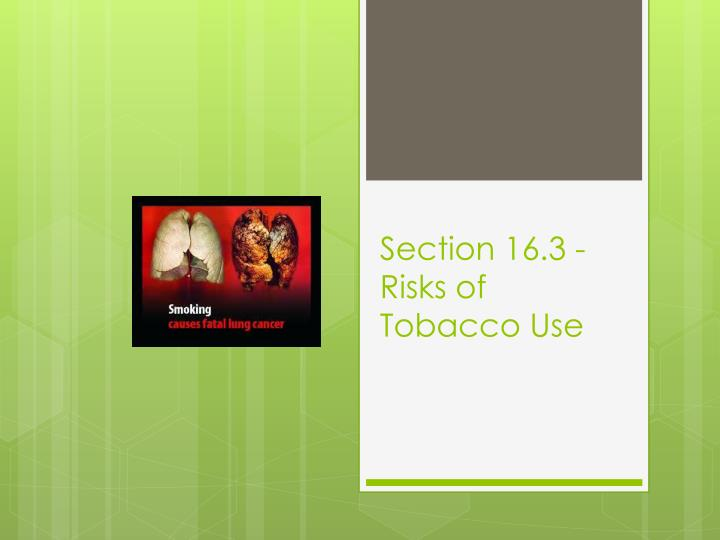 Section 16.3 - Risks of Tobacco Use