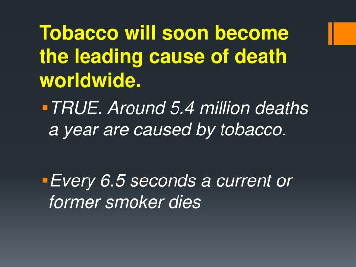 Tobacco will soon become the leading cause of death worldwide.