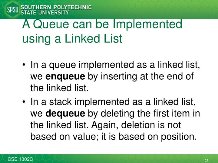 A Queue can be Implemented using a