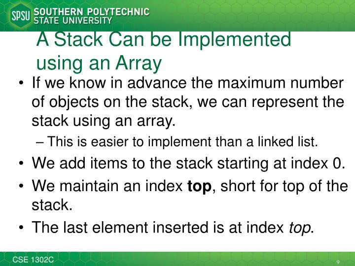 A Stack Can be Implemented using an Array