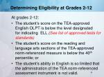 determining eligibility at grades 2 12