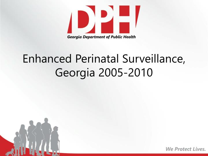 enhanced perinatal surveillance georgia 2005 2010 n.