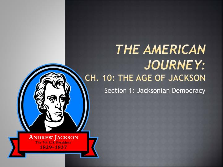 the american journey ch 10 the age of jackson n.