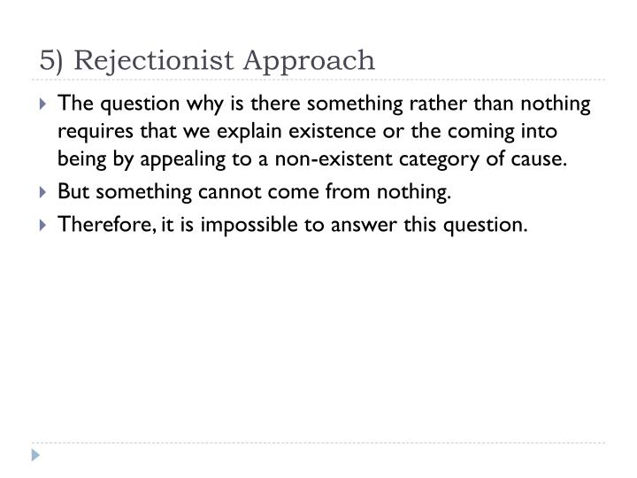 5) Rejectionist Approach