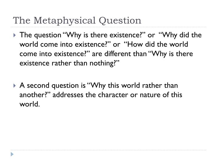 The metaphysical question