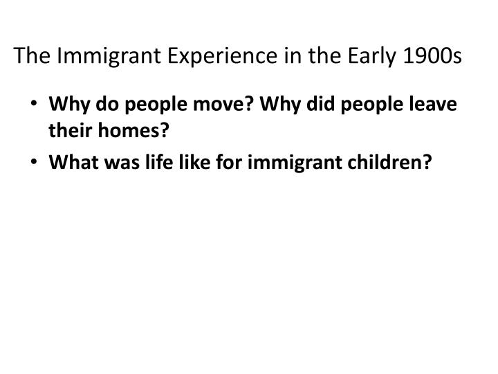 The immigrant experience in the early 1900s