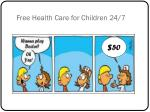 free health care for children 24 7