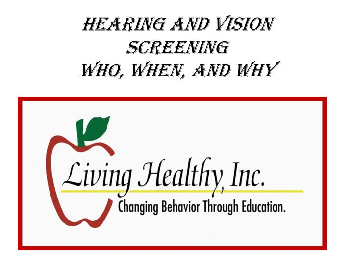 hearing and vision screening who when and why n.