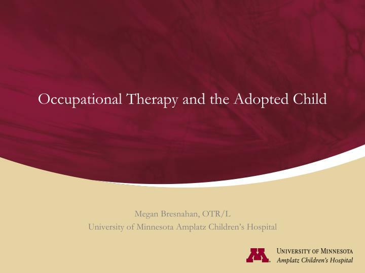 Occupational therapy and the adopted child
