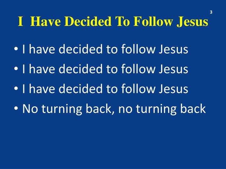 i have decided to follow jesus - 720×540