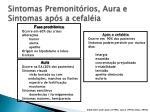 sintomas premonit rios aura e sintomas ap s a cefal ia