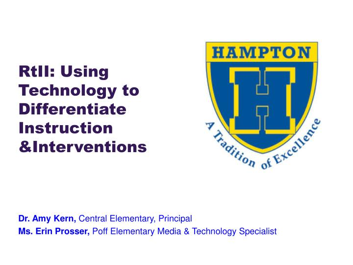 Ppt Rtii Using Technology To Differentiate Instruction Amp