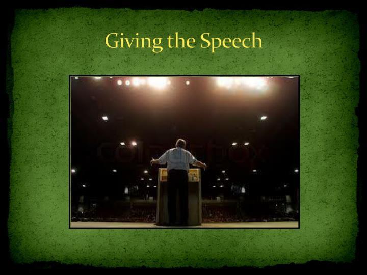 Giving the Speech