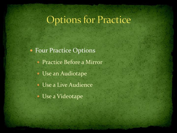 Options for Practice