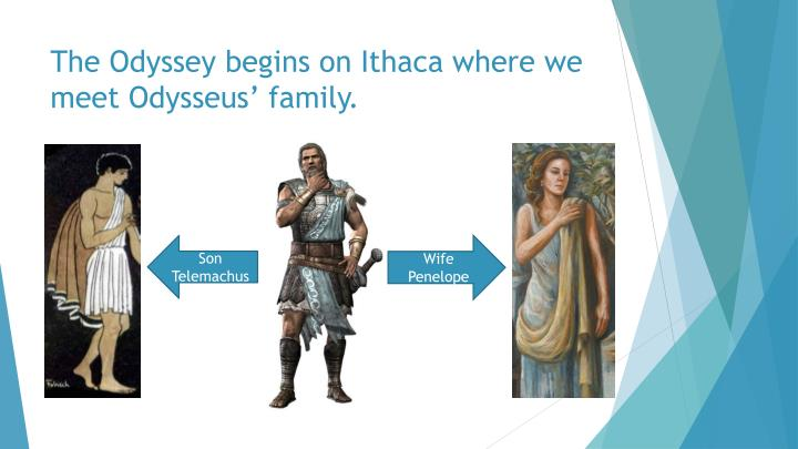 The odyssey begins on ithaca where we meet odysseus family