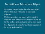 formation of mid ocean ridges