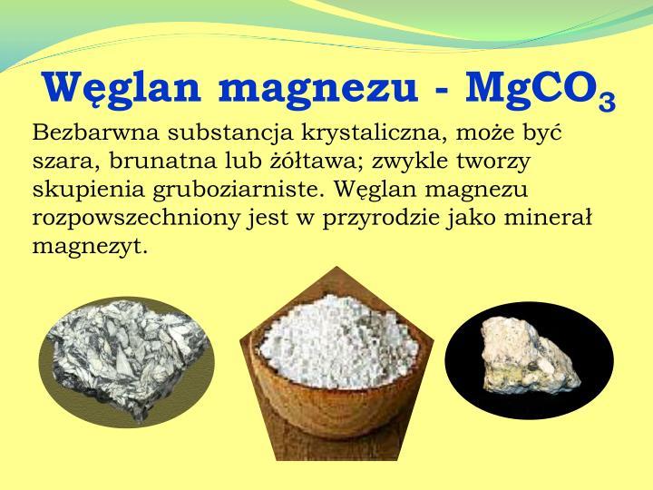 Węglan magnezu - MgCO