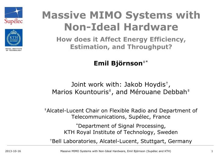 PPT - Massive MIMO Systems with Non-Ideal Hardware