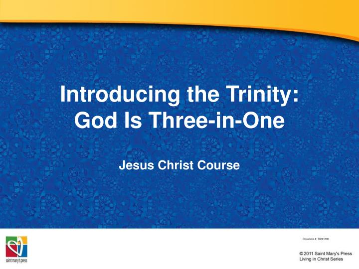 introducing the trinity god is three in one n.