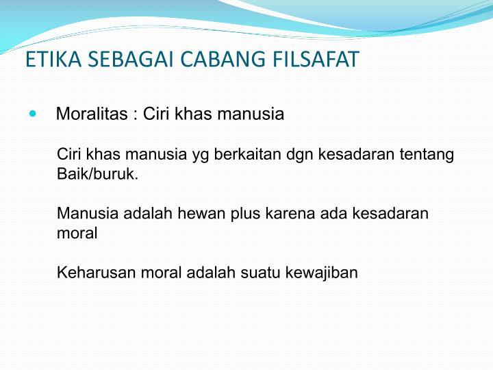 ETIKA SEBAGAI CABANG FILSAFAT