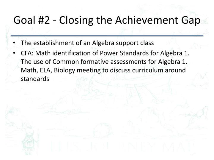Goal #2 - Closing the Achievement Gap
