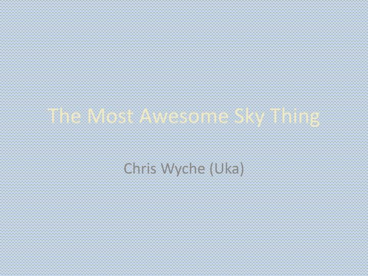 the most awesome sky thing n.