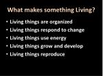 what makes something living