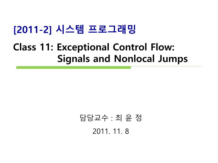 2011 2 class 11 exceptional control flow signals and nonlocal jumps n.