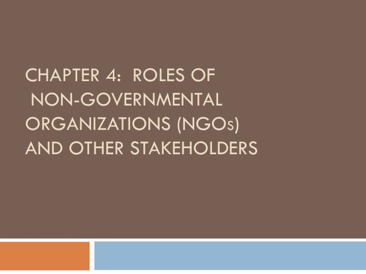chapter 4 roles of non governmental organizations ngo s and other stakeholders n.