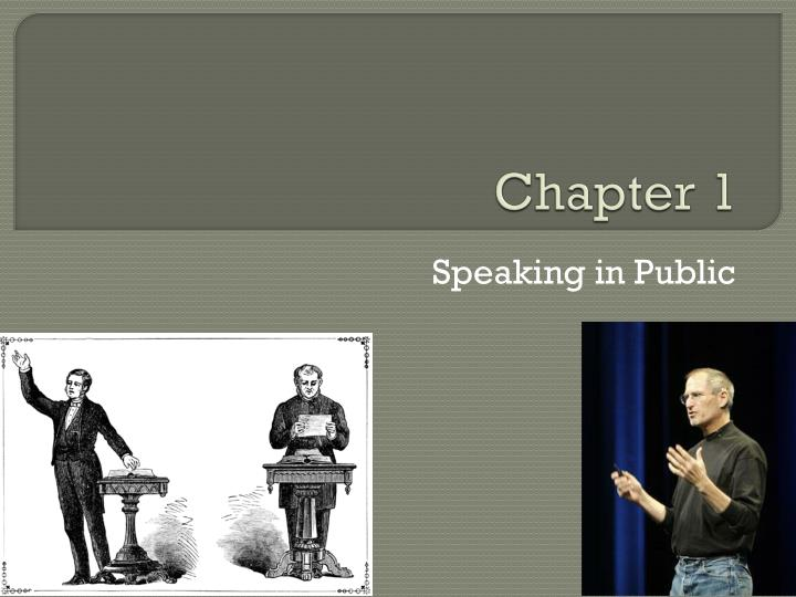 public speaking ch 1 Youseeu for the public speaking playbook, second edition: practice and improve public speaking skills with video directly tied to the chapter learning objectives in the text, customizable video assignments give students the opportunity to practice and hone their public speaking skills.