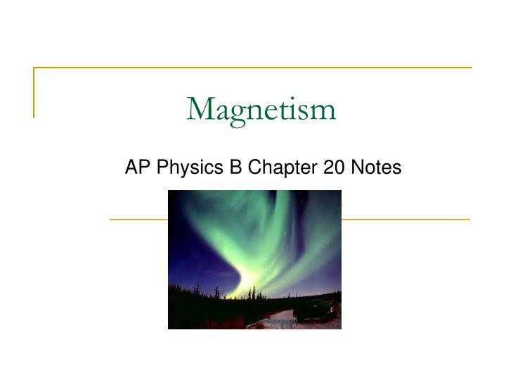 PPT - Magnetism PowerPoint Presentation - ID:1996088