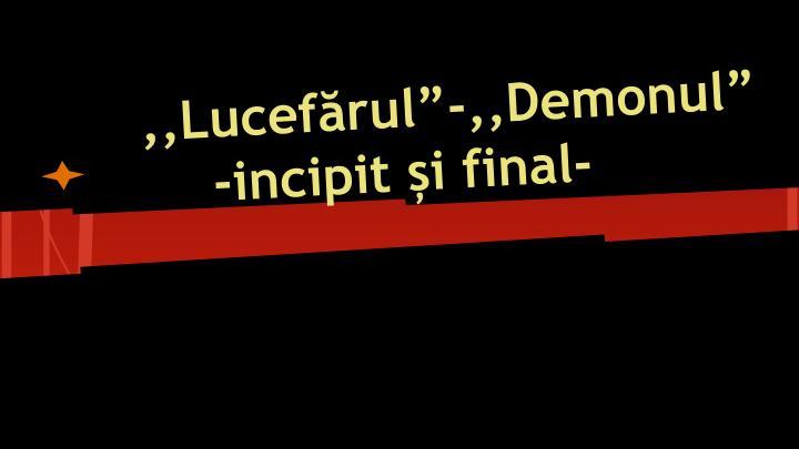 """,,Lucefărul""""-,,Demonul"""""""
