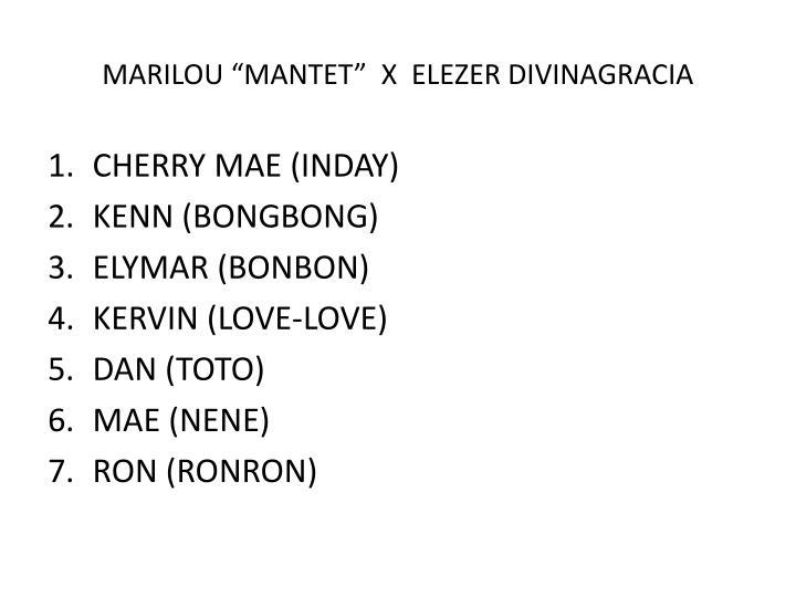 "MARILOU ""MANTET""  X  ELEZER DIVINAGRACIA"