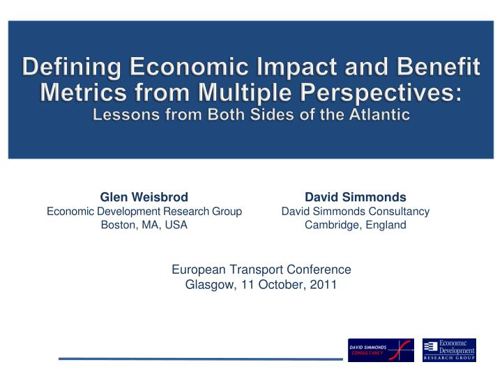 Defining Economic Impact and Benefit Metrics from Multiple Perspectives: