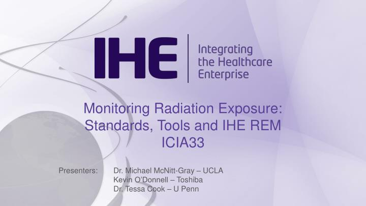 monitoring radiation exposure standards tools and ihe rem icia33