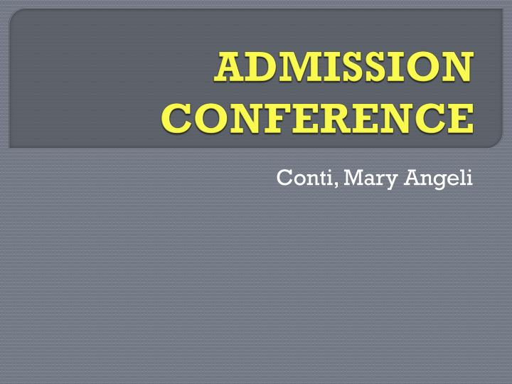 admission conference n.