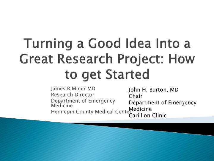 turning a good idea into a great research project how to get started n.