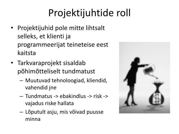Projektijuhtide roll