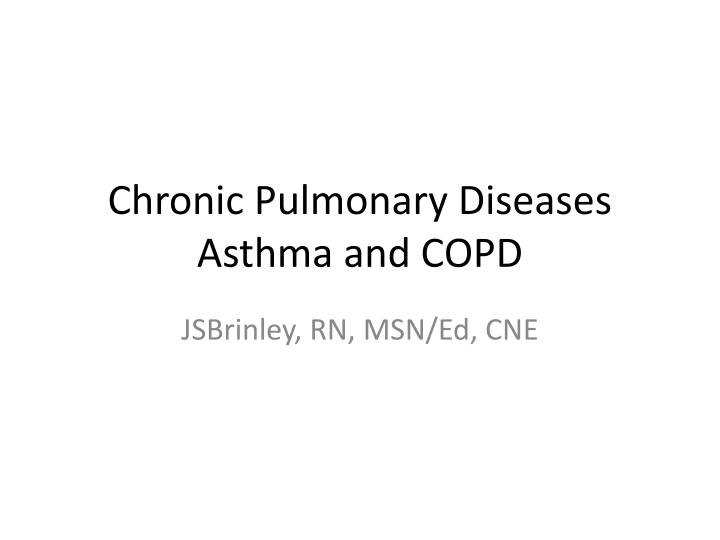 chronic pulmonary diseases asthma and copd n.