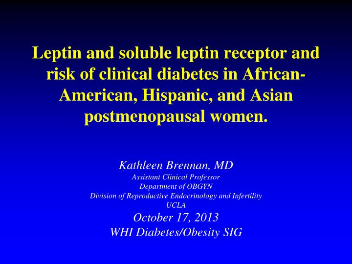 PPT - Kathleen Brennan, MD Assistant Clinical Professor Department