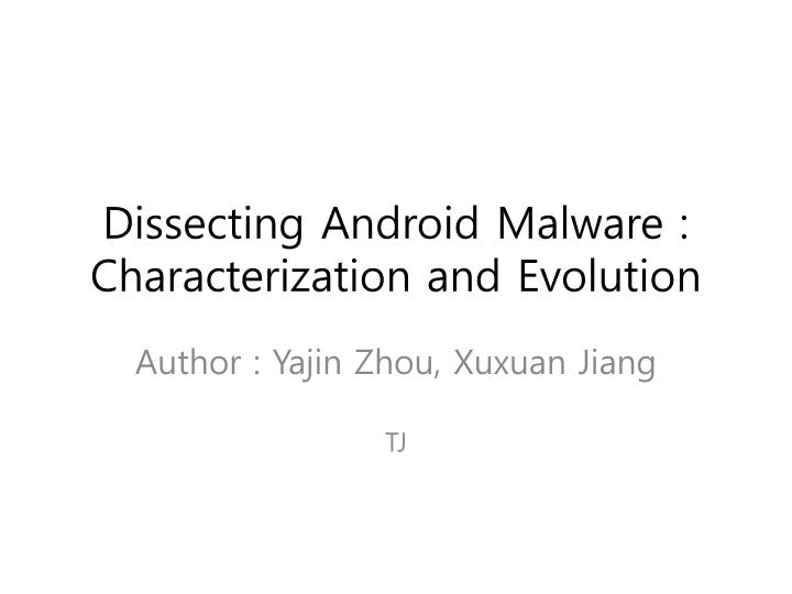 dissecting android malware characterization and evolution n.