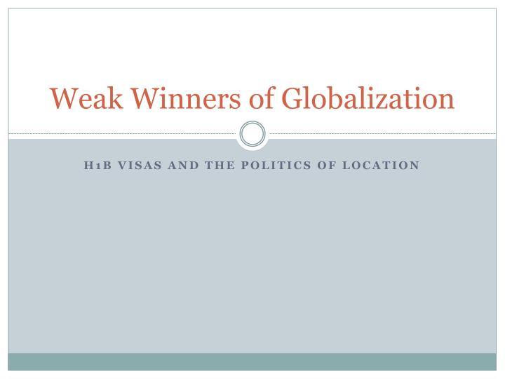 Weak winners of globalization