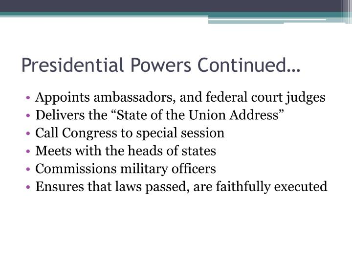 Presidential Powers Continued…